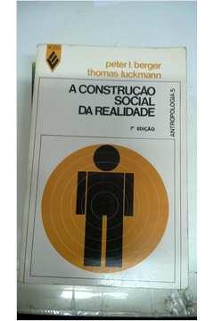 A Construção Social da Realidade- (tratado de Sociologia Do...