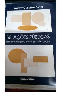 Relações Públicas: Processo, Funções, Tecnologia e Estratégias
