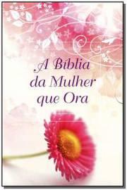 A Bíblia da Mulher Que Ora(Capa Rosa)