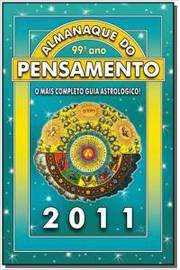Almanaque do Pensamento 2011 - o Mais Completo Guia Astrológico