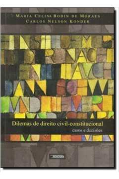 Dilemas de Direito Civil Constitucional
