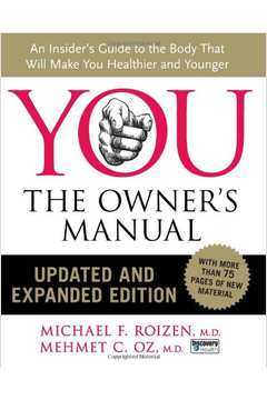 You - The Owner's Manual An Insider's Guide To The Body That Will Make You Healthier And Younger