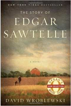 The Story Of Edgar Sawtelle - a Novel