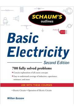 Basic Electricity - 700 Fully Solved Problems - Schaum's Outlines