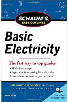 Basic Electricity - The Fast Way To Top Grades - Schaum`s Easy Outlines