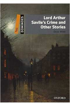 Lord Arthur Saviles Crime and Other Stories-serie Dominoes Two