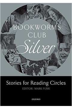 Bookworms Club Silver Stages: Stories For Reading Circles - Stages 2 And 3