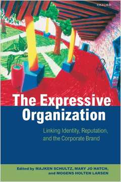 The Expressive Organization Linking Identity Reputation and the Corporate Brand