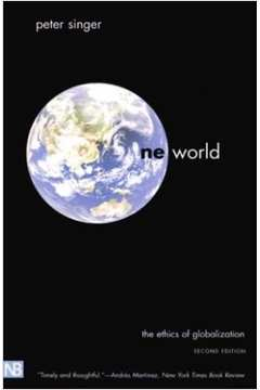 One World The Ethics Of Globalization