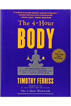 The 4-hour Body: na Unknown Guide to Rapid Fat-loss, Incredible Sex,