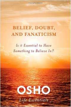 Belief, Doubt And Fanaticism (em Inglês)