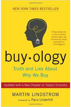 Buy-ology: Truth And Lies About Why We Buy