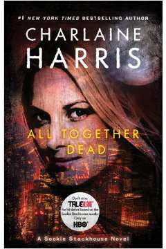 All Together Dead - Sookie Stackhouse, V. 7