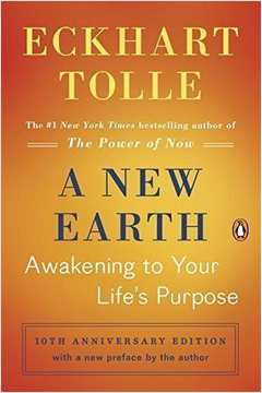 A New Earth: Awakening to Your Lifes Purpose. C