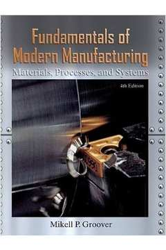 Livros de mikell p groover estante virtual fundamentals of modern manufacturing materials processes mikell p groover fandeluxe Choice Image