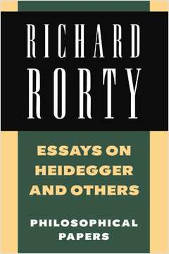 Essays on Heidegger and Others: Philosophical Papers, Volume 2