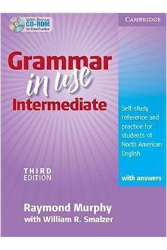 Grammar in Use Intermediate: Self-study Reference and Practice for Students of North American English - With Answers