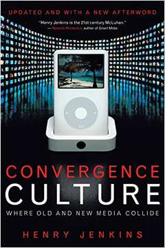 Converge Culture Where Old and New Media Collide