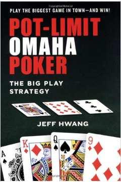 Pot-limit Omaha Poker- The Big Play Strategy