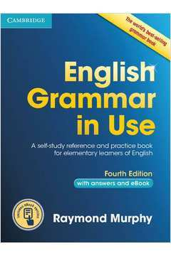 English Grammar in Use Book With Answers and Interactive Ebook: Self-study Reference and Practice Book for Intermediate