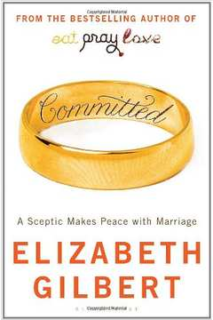 Committed - a Sceptc Makes Peace With Marrige