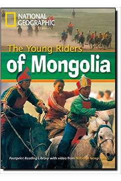 Footprint Reading Library - Level 1 800 A2 - The Young Riders of Mongolia - American English