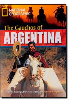 Footprint Reading Library - Level 6 2200 B2 - The Gauchos Of Argentina - American English Mais Multiro