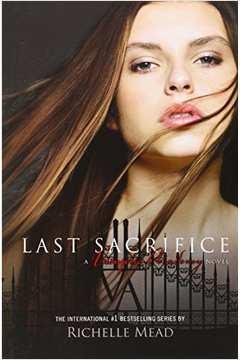 Vampire Academy, V. 6 - Last Sacrifice