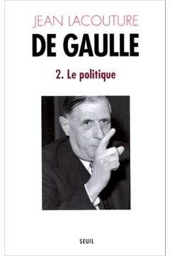 De Gaulle 2 - Le Politique 1944-1959