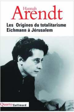 Les Origines Du Totalitarisme Eichmann à Jérusalem