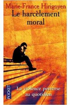 Harcelement Moral, Le