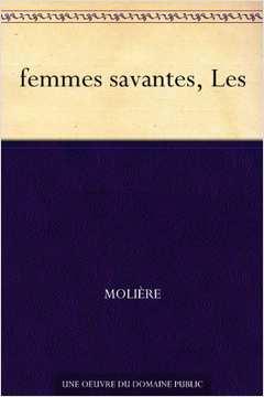 FEMMES SAVANTES, LES