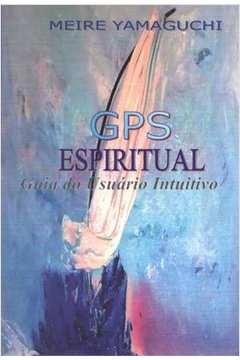 Gps Espiritual Guia do Usuario Intuitivo