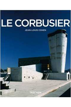Le Corbusier 1887 - 1965: Lirismo da Arquitetura da Era da Máquina