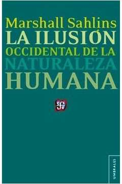 La Ilusion Occidental de La Naturaleza Humana Ilusao Ocidental