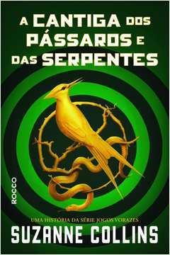 A Cantiga Dos Passaros E Das Serpentes