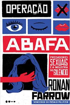 Operação Abafa: Predadores Sexuais e a Indústria do Silêncio