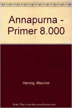 Annapurna. Primer 8000 - Montanhismo