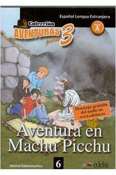 aventura en machu picchu pdf alonso santamarina