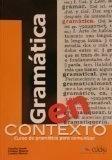 Gramática en contexto: curso de gramática para comunicar