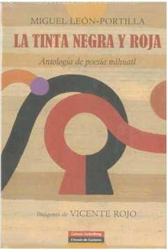 La tinta negra y roja - Antología de poesía de Náhuatl