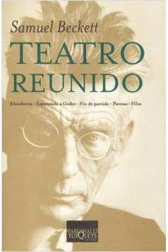TEATRO REUNIDO - Eleutheria/Esperando a Godot/Fin de partida/Pavesas/Film