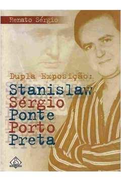Dupla exposição: Stanislaw Sérgio Ponte Porto Preta