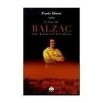 A Vida de Balzac uma Biografia Ilustrada