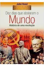 Dez Dias que Abalaram o Mundo - História de Uma Revolução