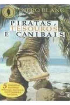 Piratas, Tesouros e Canibais