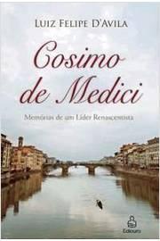 COSIMO DE MEDICI MEMORIAS DE UM LIDER RENASCENTISTA