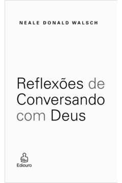 Reflexões de Conversando Com Deus