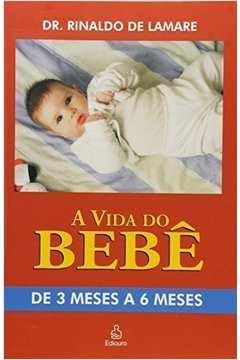A Vida do Bebê - de 3 Meses a 6 Meses