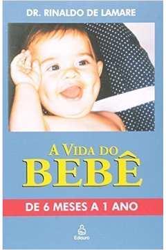 A Vida do Bebê - de 6 Meses a 1 Ano